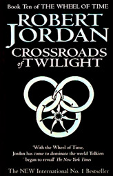 Crossroads Of Twilight: Wheel Of Time (Book 10)