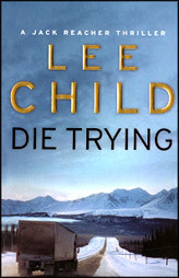 Die Trying :Jack Reacher Book 2
