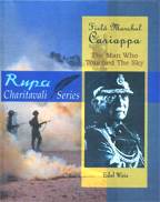 Field Marshal Cariappa:The Man Who Touched The Sky