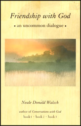 Friendship With God : An Uncommon Dialogue