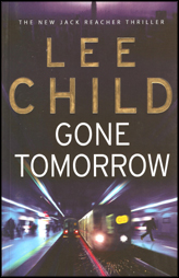 Gone Tomorrow :Jack Reacher Book 13
