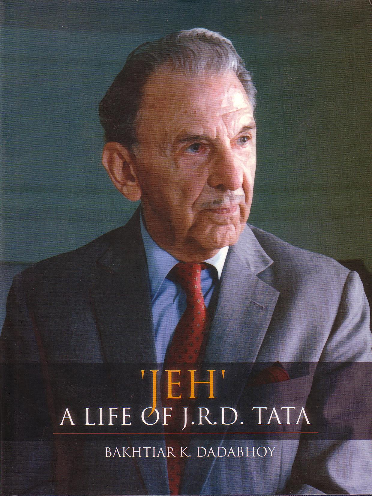 Jeh' A Life Of J. R. D. Tata