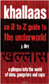 Khallaas - An A to Z Guide To The Underworld