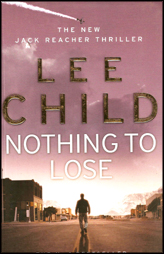 Nothing To Lose :Jack Reacher Book 12