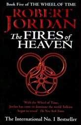 The Fires Of Heaven: Wheel Of Time (Book 5)
