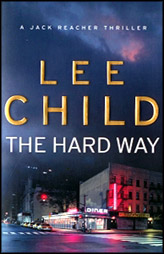 The Hard Way :Jack Reacher Book 10