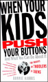 When Your Kids Push Your Buttons And What You Can Do About It