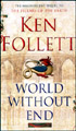 World Without End:The Kingsbridge Novels-2, November 2007